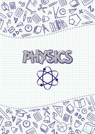 Physics. Cover for a school notebook or Physics textbook. Hand-drawn School objects on a checkered notebook background. Blank for educational or scientific poster. Vector illustration 向量圖像
