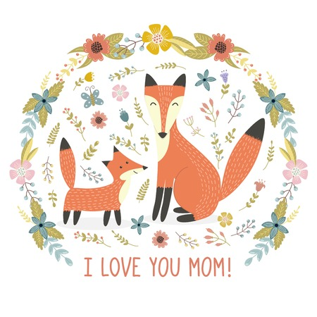I Love Mom greeting card with a Mother fox and her baby. Cute print with lovely forest animals and floral background. Illustration