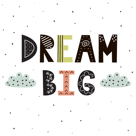 Dream Big hand lettering with cute clouds for print design. Vector illustration Ilustrace