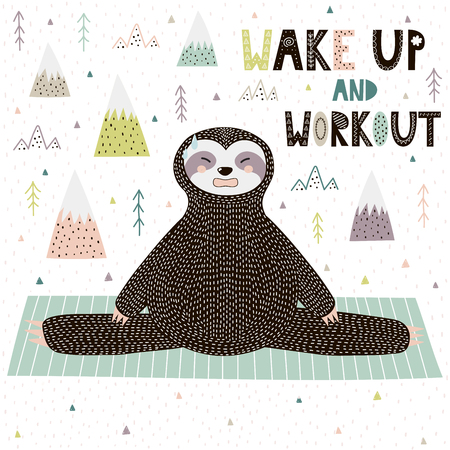 Wake Up and Workout motivational print with funny sloth doing yoga. Vector illustration Ilustrace