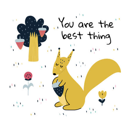 You are the best thing funny print with a squirrel. Cute card with forest character