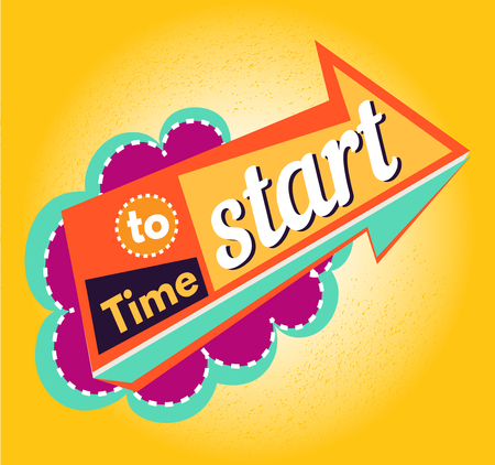 Time to start. Phrase for your design - motivational posters, advertisement, magazine pages, sport banners, business Illustration