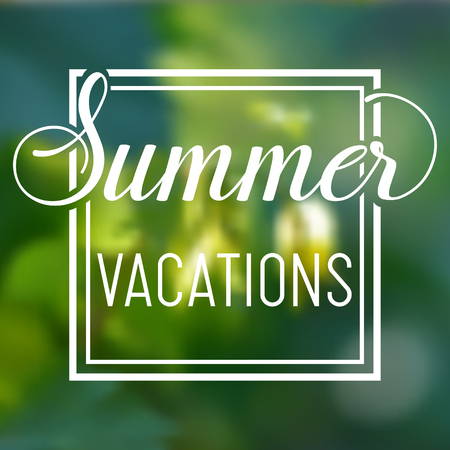 Summer time vacations blurred background with green leaf bush. Minimalistic multifunctional media backdrop. Editable. Summer vacations. Vector lettering summer inspirational typography frame poster