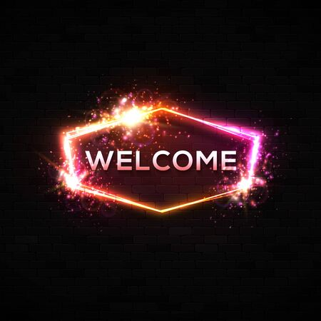 Neon light welcome sign on black brick wall background. Color hospitality banner design. Hexagon electric signboard. Red pink border in disco 1980s style. Night bright firework vector illustration.