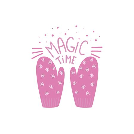 Magic time. Pink mittens. Lettering design element for card. Vector illustration. White background.