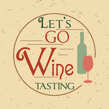 wine tasting: Retro poster with bottle of red wine and glass. Vintage style lettering  with the phrase Lets go wine tasting. Grunge wine background.