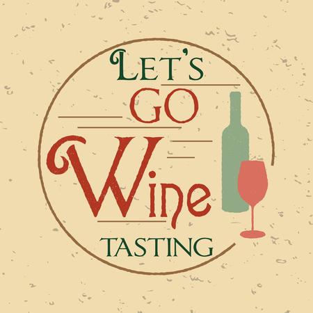 Affiche rétro avec bouteille de vin rouge et du verre. lettrage de style vintage avec la phrase Lets go dégustation de vin. Grunge vin fond.