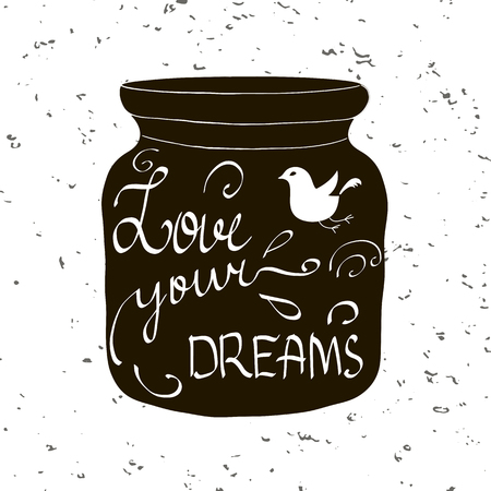 Mason jar with phrase Love your dreams, unique lettering, handwriting text. Silhouette of hand drawn doodle swirls, distressed background. Cute vector illustration for t-shirt, greeting card, invitation. Banco de Imagens - 64056685