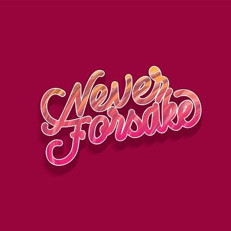 Never Forsake Typography Vektoros illusztráció