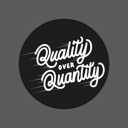Quality over Quantity handlettering typography