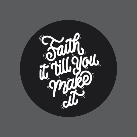 Faith it till you make it handlettering typography