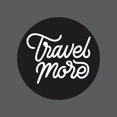 Travel more handlettering typography