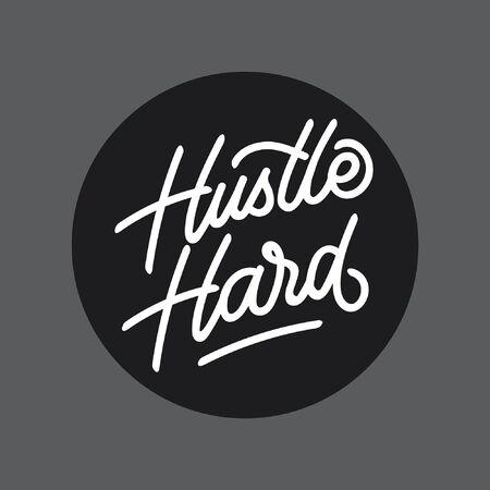 Hustle Hard hand lettering typography