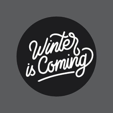Winter is coming hand lettering typography