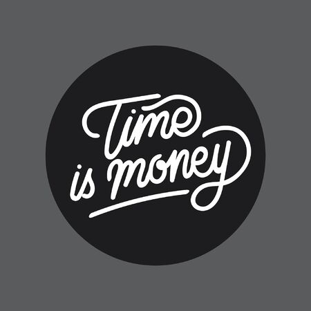 Time is money hand lettering typography