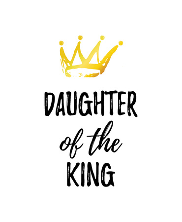 Daughter of the King greeting card with golden hand dran Crown isolated on white. Illustration