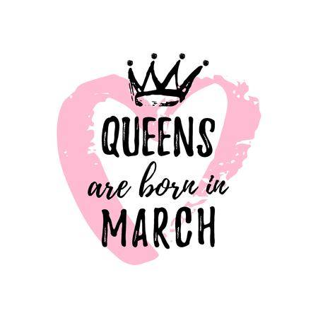 可爱的短语皇后是在3月出生的手绘冠和粉红色的心。t恤、贺卡、贺词、明信片模板设计、印刷制作。矢量图