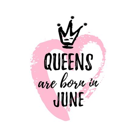 可爱的短语女王出生在六月,带着手绘的皇冠和粉色的心。t恤、贺卡、贺词、明信片模板设计、印刷制作。矢量图