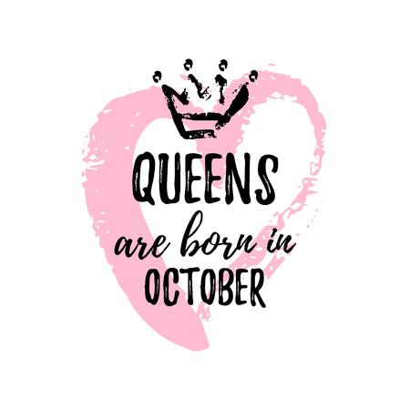 可爱的短语女王出生在10月,带着手绘的皇冠和粉色的心。t恤、贺卡、贺词、明信片模板设计、印刷制作。矢量图