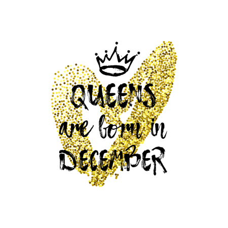 Cute phrase Queens are born in December with hand drawn crown and Gold Glitter Heart. Template design for t-shirt print, greeting cards, congratulation message, postcard. Vector illustration