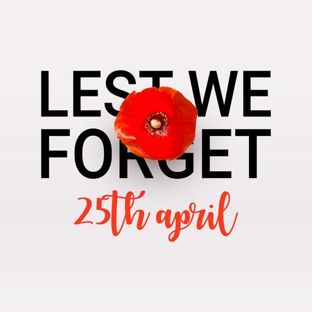 Anzac Day Gedenkplakat. Realistische rote Mohnblume - internationales Friedenssymbol. Damit wir den Text vergessen, der auf weißem Hintergrund lokalisiert wird. 25. April Datum. Heldengedenktag. Vektorillustration
