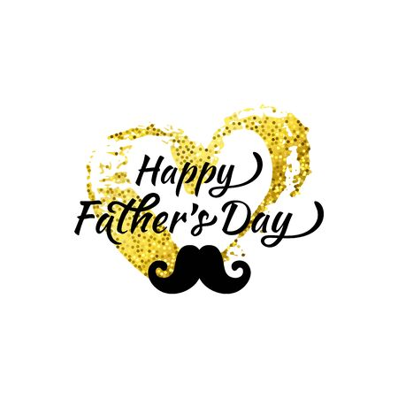 Vector Cool Beautiful Happy Fathers Day greeting phrase. Mustache and gold glitter brush Heart isolated on white. Cute Father, Dad gift or postcard on your blog, website, article
