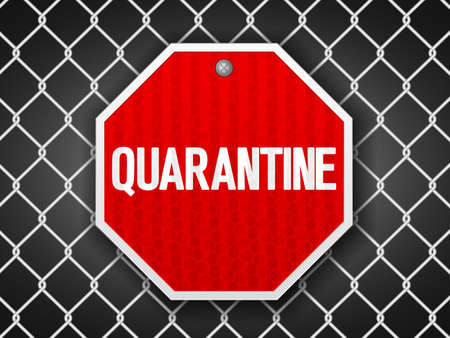 Quarantine sign on wire fence background. Vector illustration. Ilustração