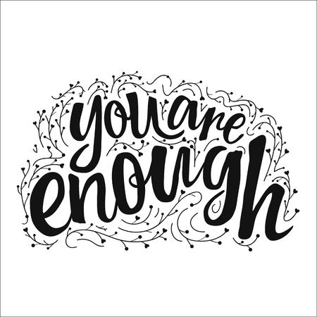 illustration with lettering quote - you are enough