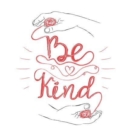 Vector illustration with two hand drawn hands and lettering quote between - Be Kind. Typography poster with text
