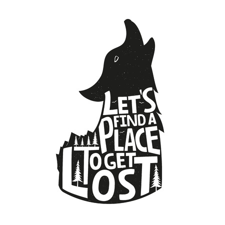 Vector illustration with howling wolf and pine trees. Let's find a place to get lost - inspirational lettering quote Stock Vector - 122681699