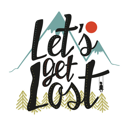 Typography poster with mountains, pine trees, sun, boy silhouette and calligraphic quote. Motivational lettered phrase for prints or greeting cards