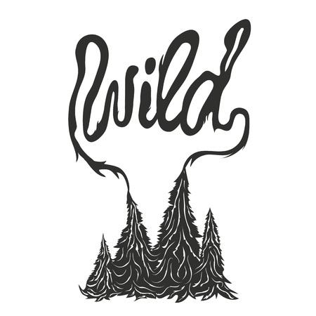 Wild. Lettering inspiration hipster style illustration, t-shirt print design, home decoration art