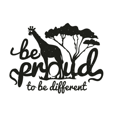Vector monochrome black and white illustration with animal. Vintage poster with giraffe and tree. Quote - Be proud to be different. Greeting cards design,inspirational typography art Ilustração