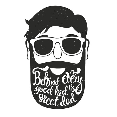Vector illustration with man head in sunglasses. Lettering wisdom quote - Behind every good kid is a great dad. Vintage textured print design. Inspiration typography poster, greeting card art
