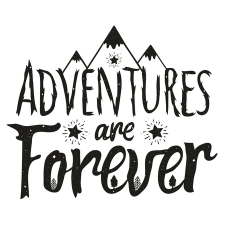 Typography black and white print design, poster with inspirational travel quote - Adventures are Forever