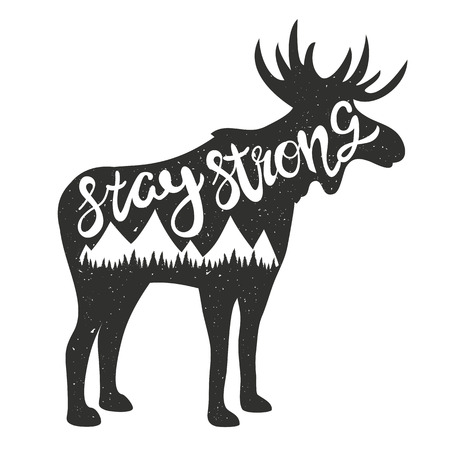 Vector illustration with moose silhouette and lettering text - stay strong. Stylish trendy typography poster, t-shirt print design, inspirational vintage home decoration art.