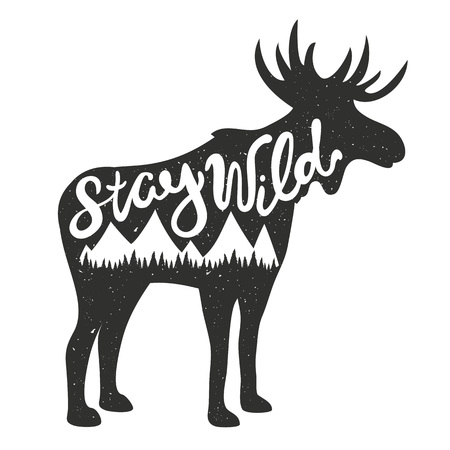 Vector illustration with moose silhouette and lettering text - stay wild. Stylish trendy typography poster, t-shirt print design, inspirational vintage home decoration art. Ilustração