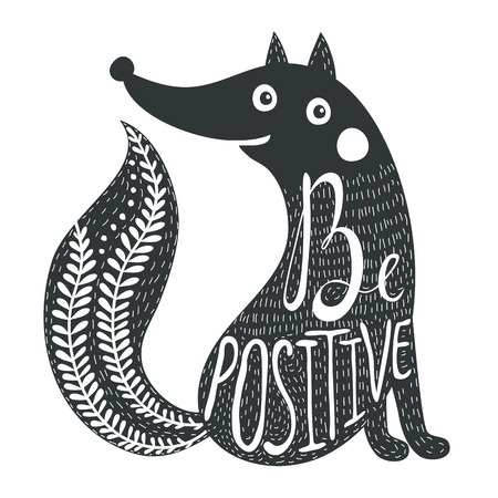 Vector inspiration typography poster with wild forest animal - fox. Be positive lettering text. Illustration with motivation quote. Positivity concept art design