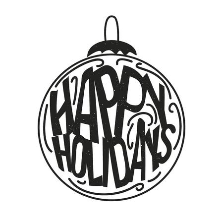 Ilustración de vector de invierno con bola con texto interior - Felices vacaciones. Diseño perfecto de tarjetas de felicitación, póster de tipografía navideña, estampado de camisetas.