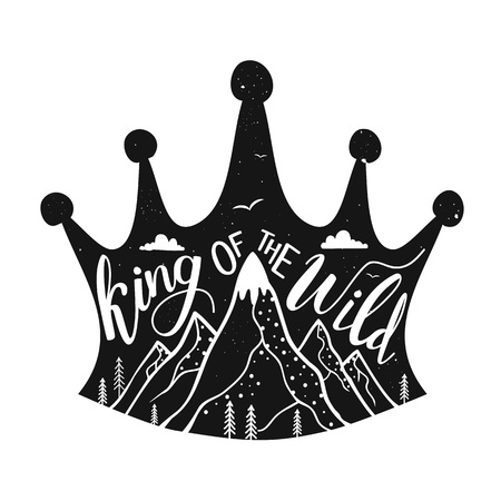 King of the wild lettering quote, pine trees, clouds and birds