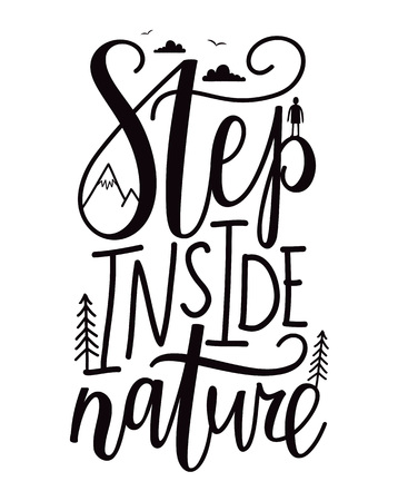 Step inside nature. Inspirational outdoor typogaphy poster with text