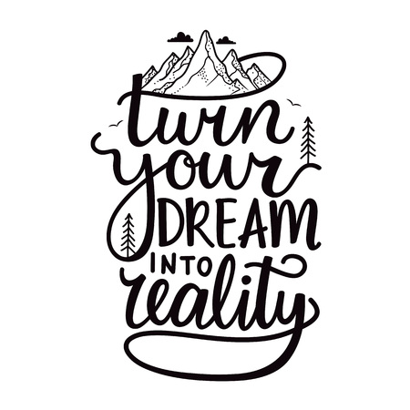 Turn your dream into reality lettering poster. Mountains, pine trees and birds Ilustrace