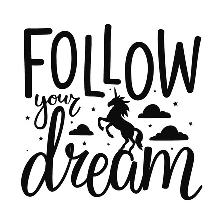 Follow your dream lettering poster. Unicorn, stars and clouds. Black and white print design with magic animal