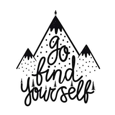 Go find yourself. Man on the mountain. Inspirational typography poster, apparel print design