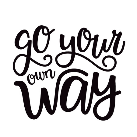 Go your own way. Inspirational and motivational typography poster