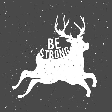 Be strong. Deer and grunge background