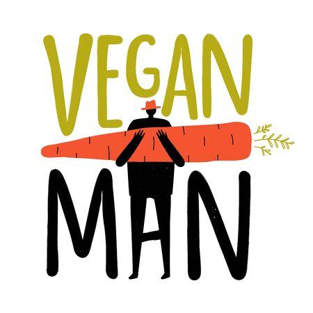 Vector illustration with man holding orange carrot. Vegan Man lettering words. Funny colored typography poster, vegetarian apparel print design