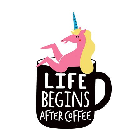 Vector illustration with pink unicorn in black cup. Life begins after coffee lettering phrase. Funny positive typography poster with magic animal and quote Ilustrace