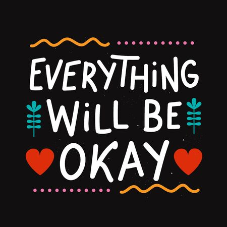 Everything will be okay. Positive home decoration typography poster, apparel print design with text