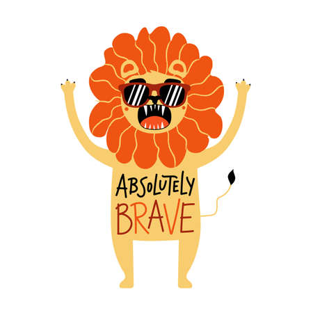 Vector illustration with lions in sunglasses and lettering phrase. Absolutely brave. Funny childish colored typography poster with text, trendy apparel print design for kids